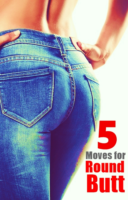 5 proven moves for bigger butt