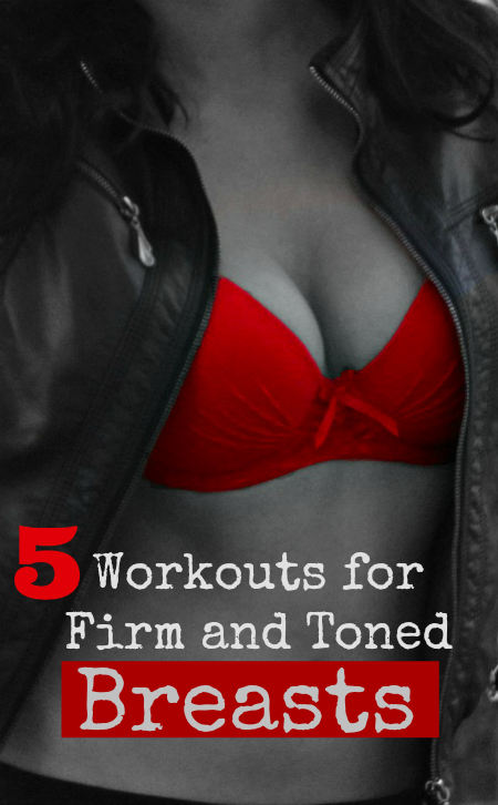 5 workouts for firm and toned breasts