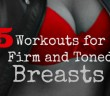 workouts for firm and toned breasts