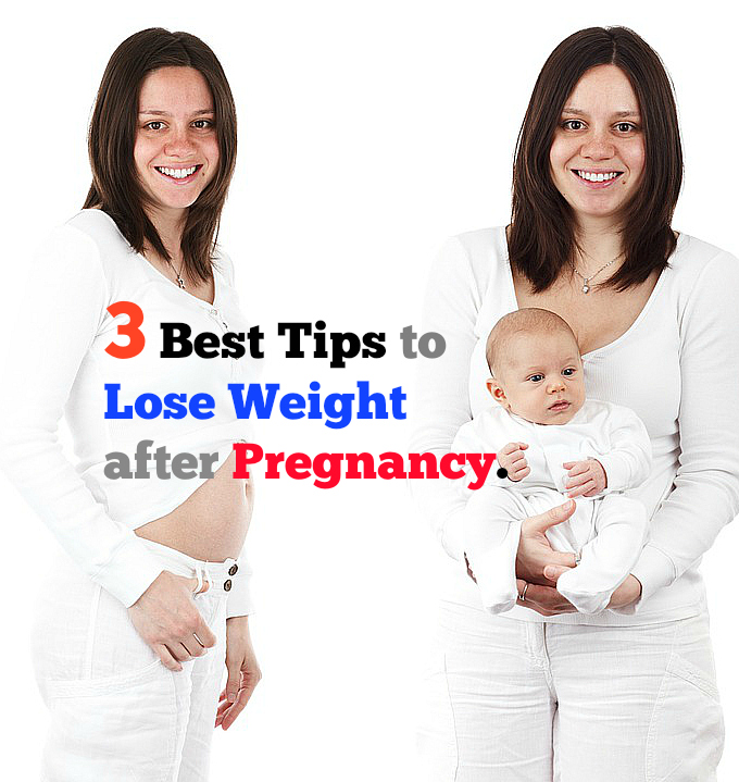 3 best tips to lose weight after pregnancy