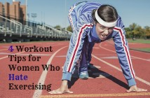 4 Workout Tips for Women Who Hate Exercising