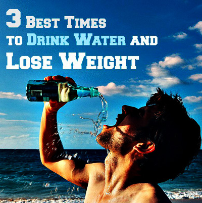 3 best times to drink water and lose weight