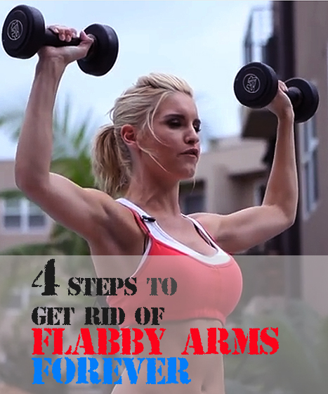 4 steps to get rid of flabby arms forever