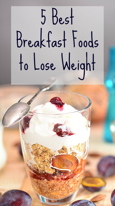 5 best breakfast foods to lose weight