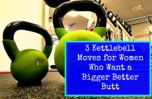 3 Kettlebell Moves for Women Who Want a Bigger Better Butt 1